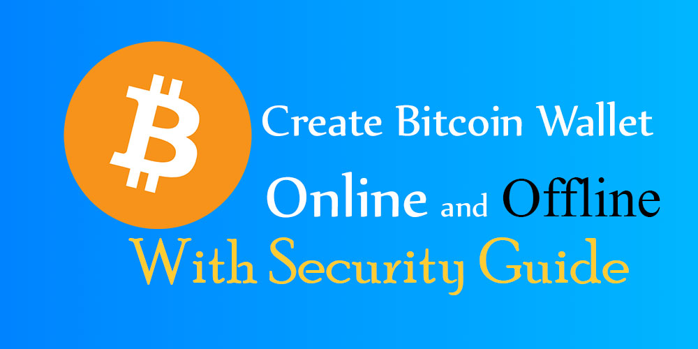 Create bitcoin wallet online and offline