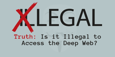 Is it Illegal to access the deep web